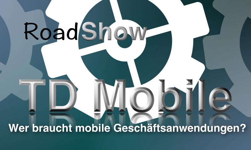 roadshow-td-mobile-mobil-mobile-Anwendungen-Geschäftsanwendungen
